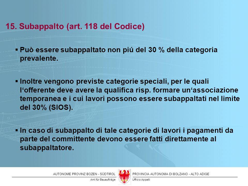 15. Subappalto (art. 118 del Codice)