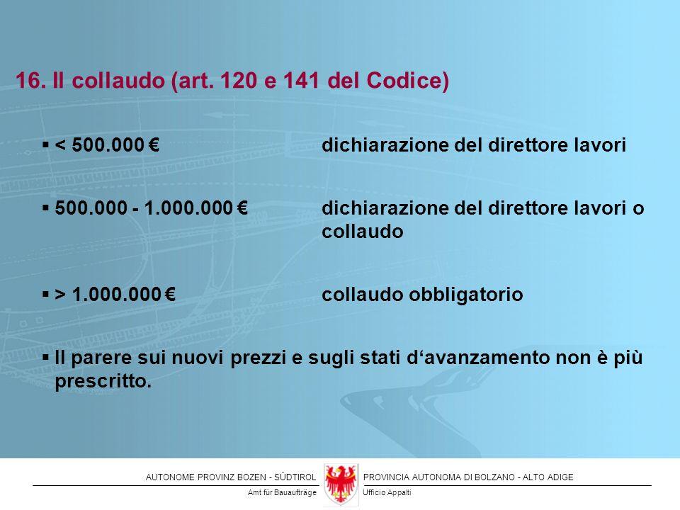 16. Il collaudo (art. 120 e 141 del Codice)