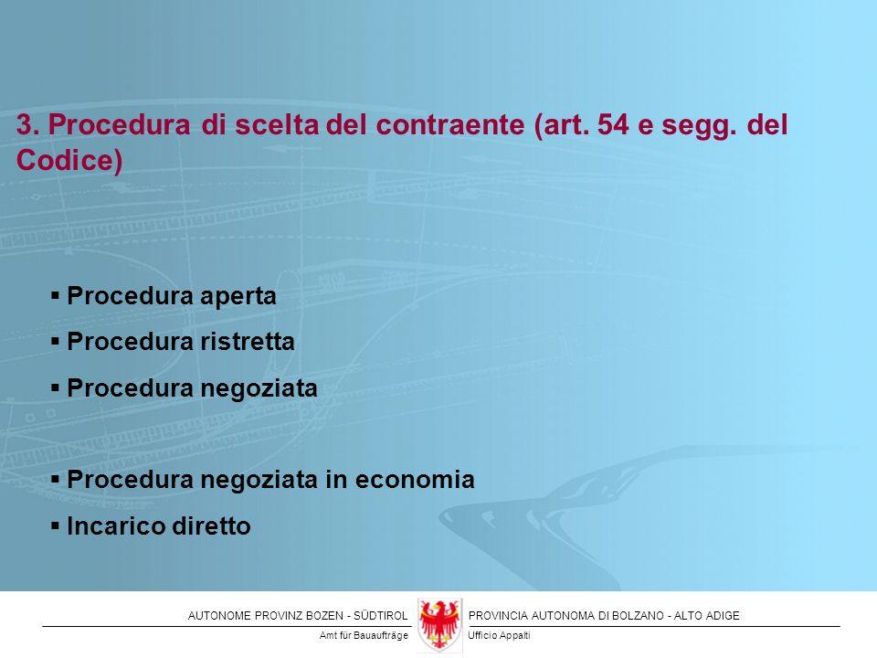 3. Procedura di scelta del contraente (art. 54 e segg. del Codice)