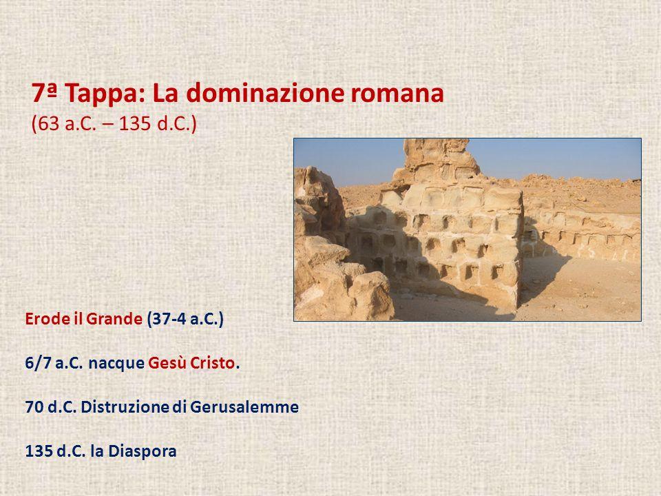 7ª Tappa: La dominazione romana