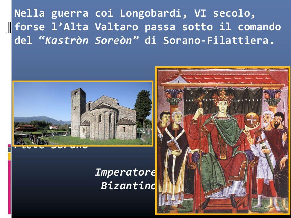 Nella guerra coi Longobardi, VI secolo, forse l'Alta Valtaro passa sotto il comando del Kastròn Soreòn di Sorano-Filattiera.