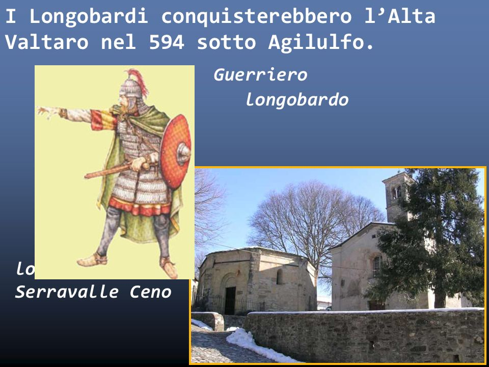 I Longobardi conquisterebbero l'Alta Valtaro nel 594 sotto Agilulfo