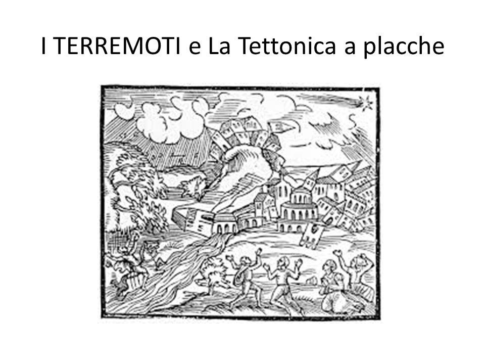 I TERREMOTI e La Tettonica a placche