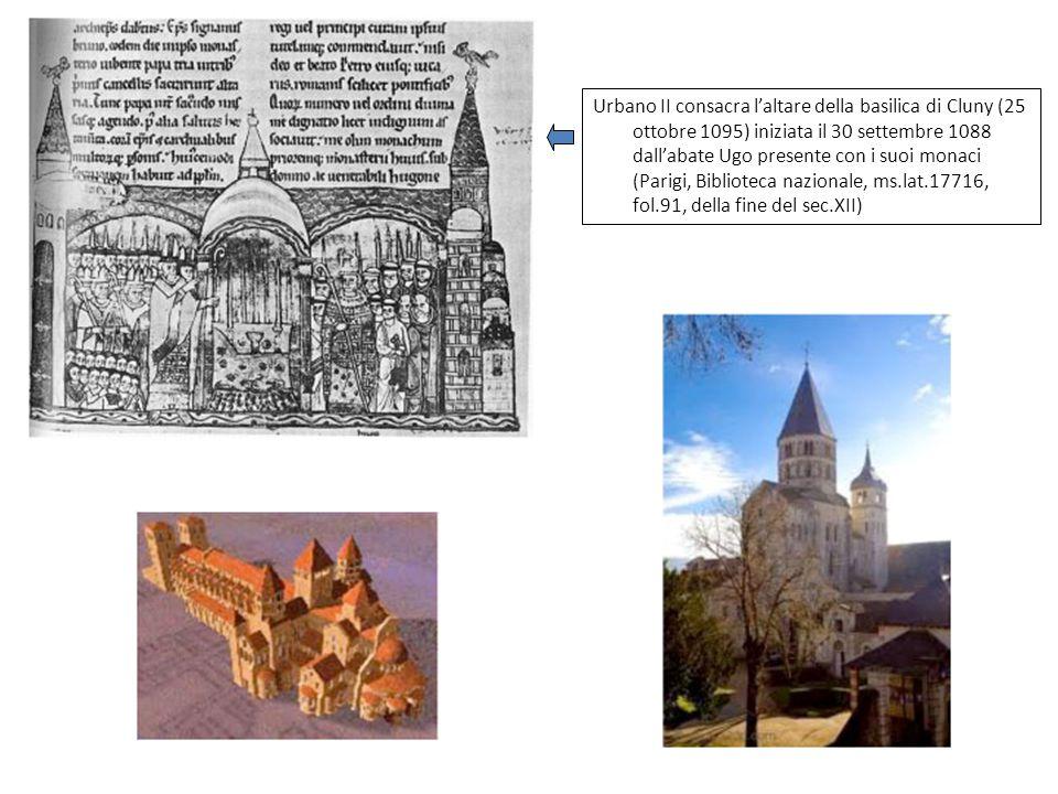 Urbano II consacra l'altare della basilica di Cluny (25 ottobre 1095) iniziata il 30 settembre 1088 dall'abate Ugo presente con i suoi monaci (Parigi, Biblioteca nazionale, ms.lat.17716, fol.91, della fine del sec.XII)