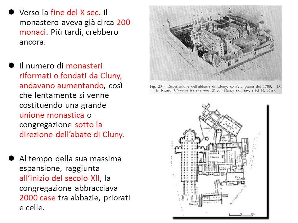 Verso la fine del X sec. Il monastero aveva già circa 200 monaci
