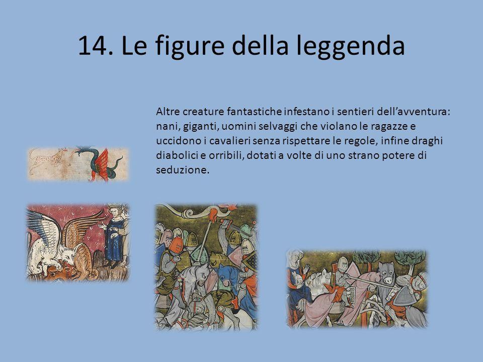 14. Le figure della leggenda