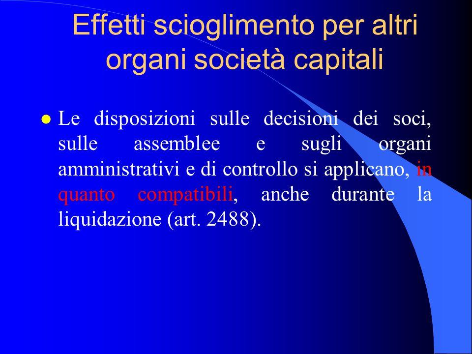 Effetti scioglimento per altri organi società capitali