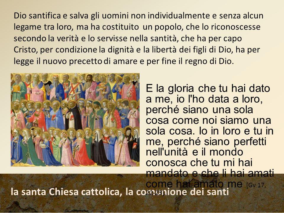 la santa Chiesa cattolica, la comunione dei santi