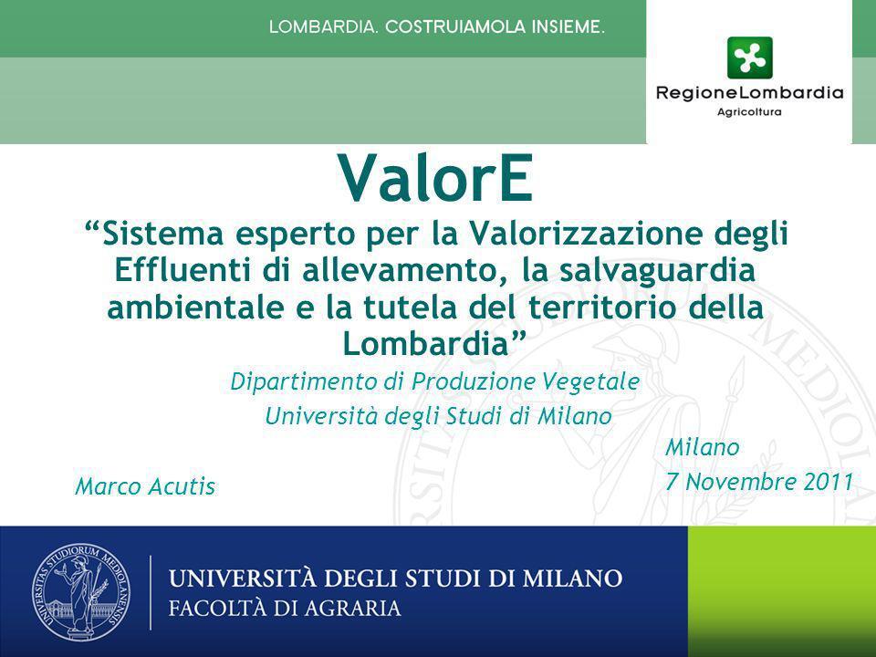Il PROGETTO di RICERCA ValorE Sistema esperto per la Valorizzazione degli Effluenti di allevamento, la salvaguardia ambientale e la tutela del territorio della Lombardia