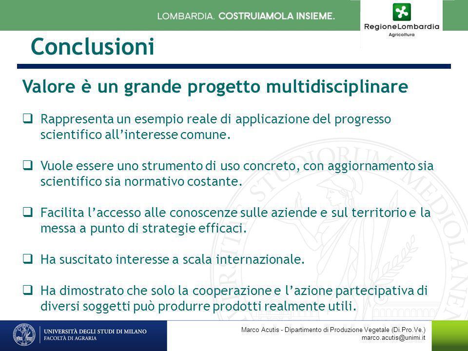 Conclusioni Valore è un grande progetto multidisciplinare