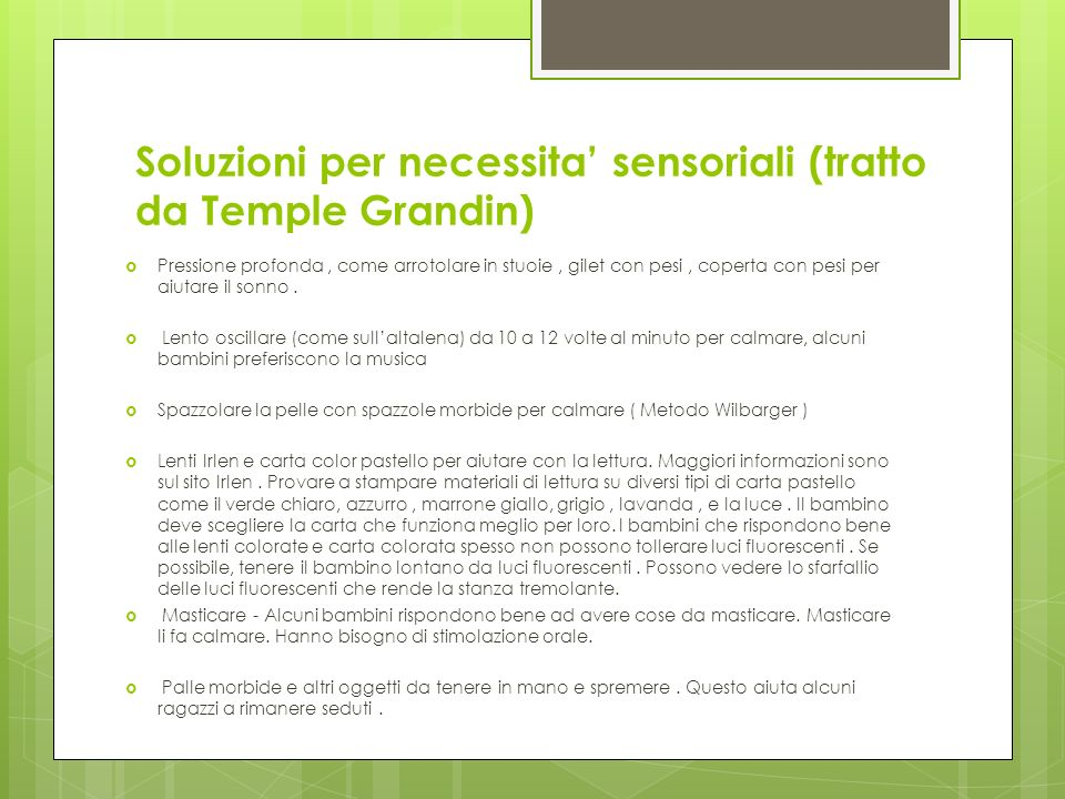 Soluzioni per necessita' sensoriali (tratto da Temple Grandin)