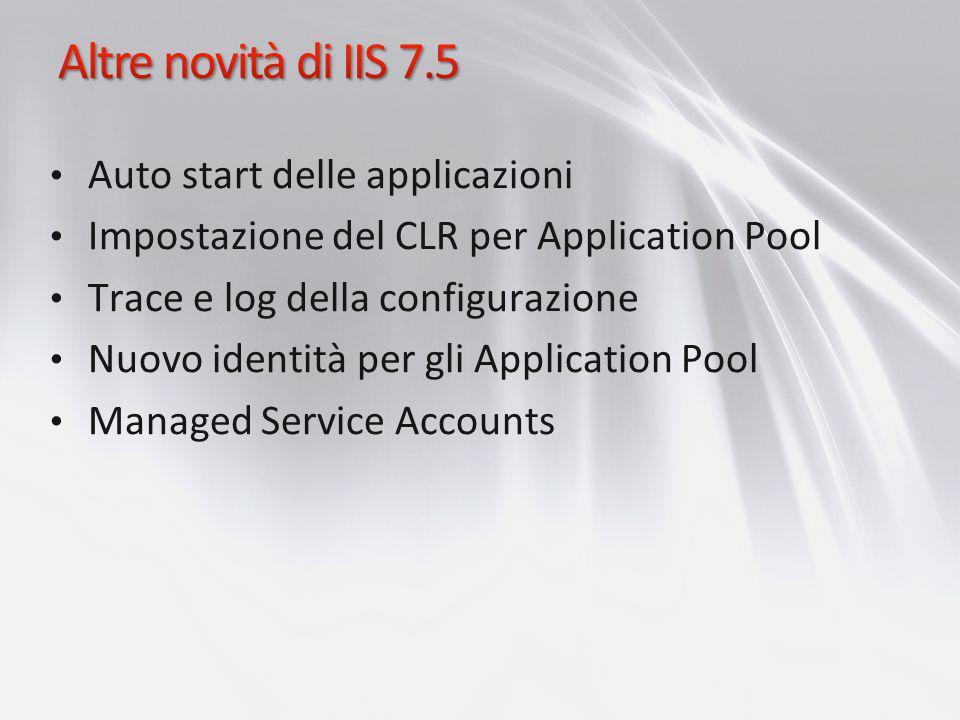 Altre novità di IIS 7.5 Auto start delle applicazioni