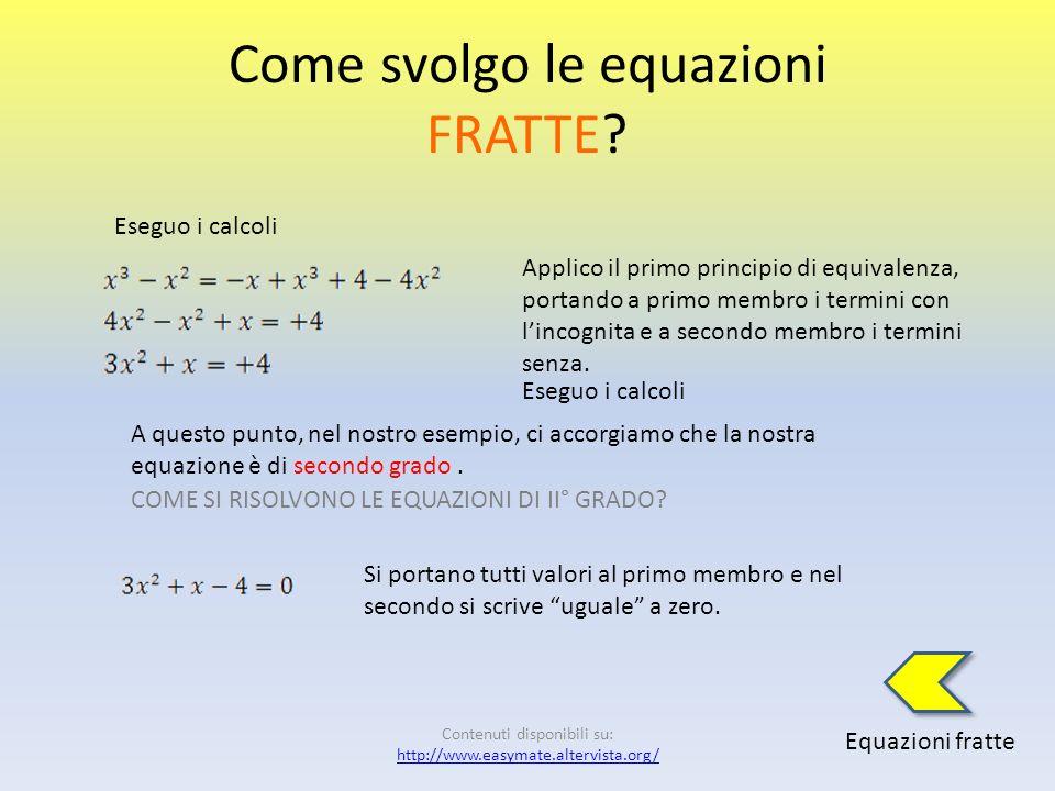Come svolgo le equazioni FRATTE