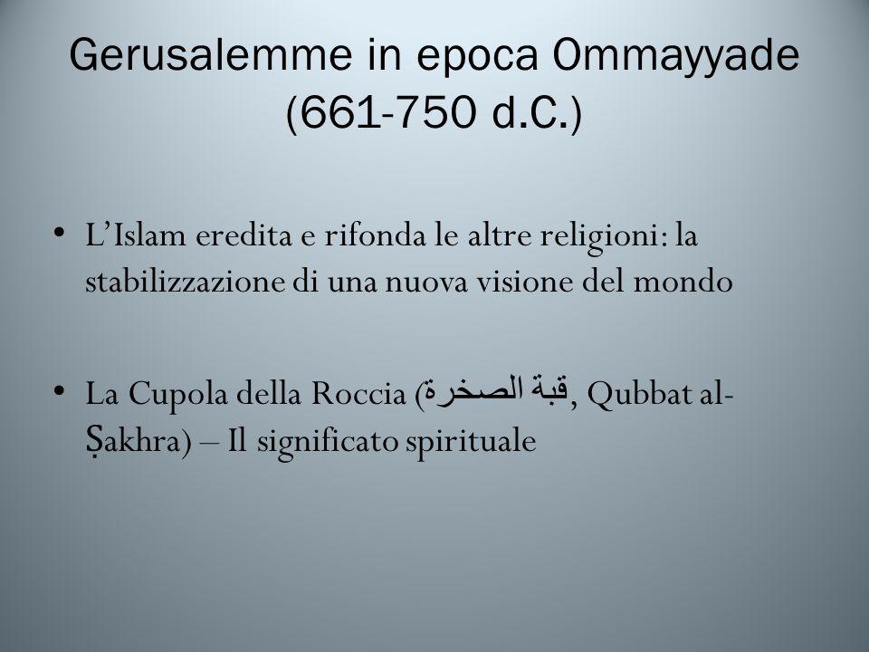 Gerusalemme in epoca Ommayyade (661-750 d.C.)