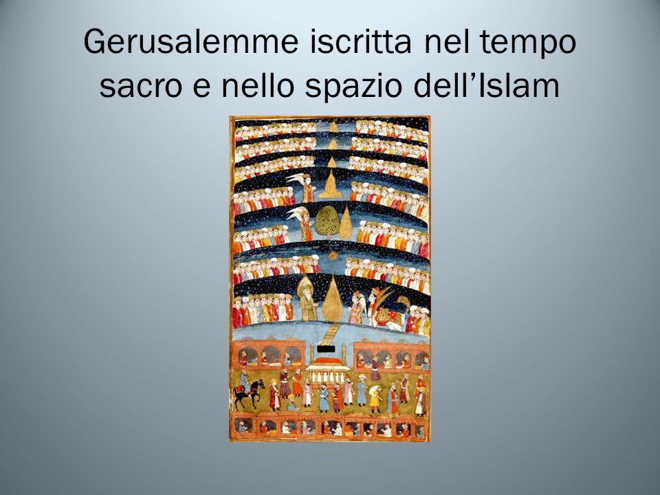 Gerusalemme iscritta nel tempo sacro e nello spazio dell'Islam