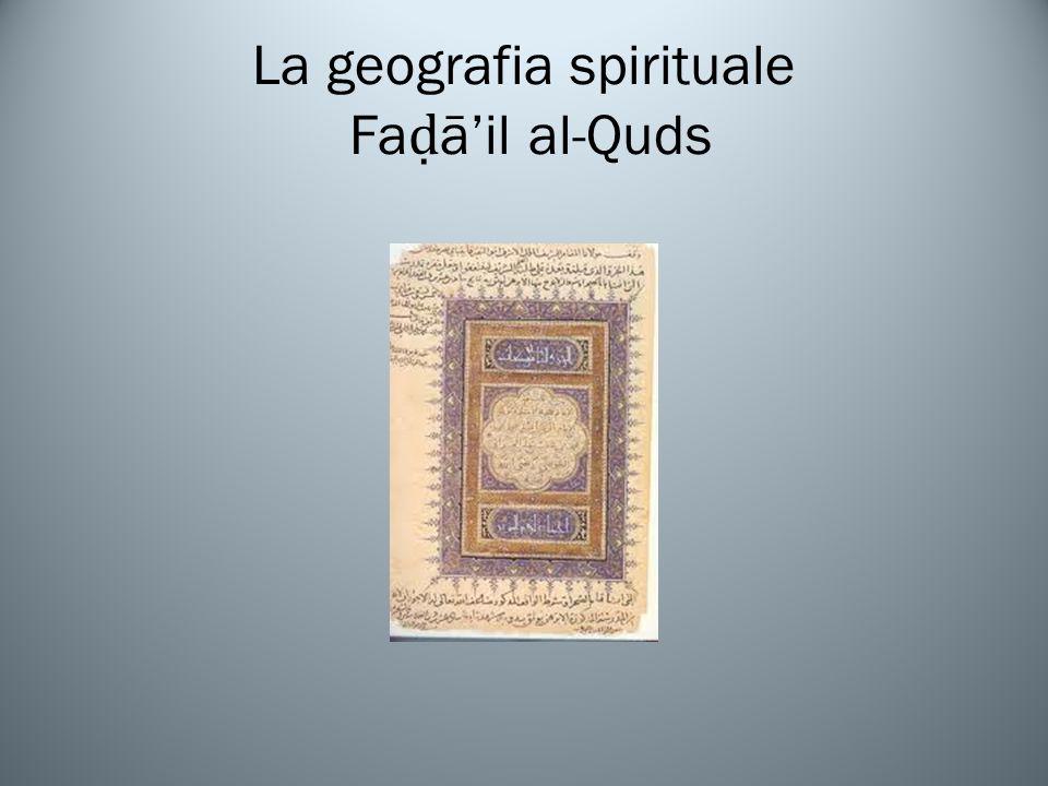 La geografia spirituale Faḍā'il al-Quds