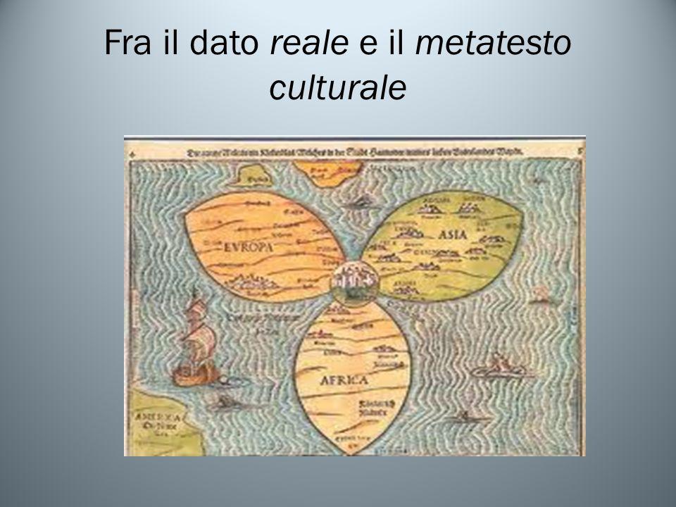 Fra il dato reale e il metatesto culturale
