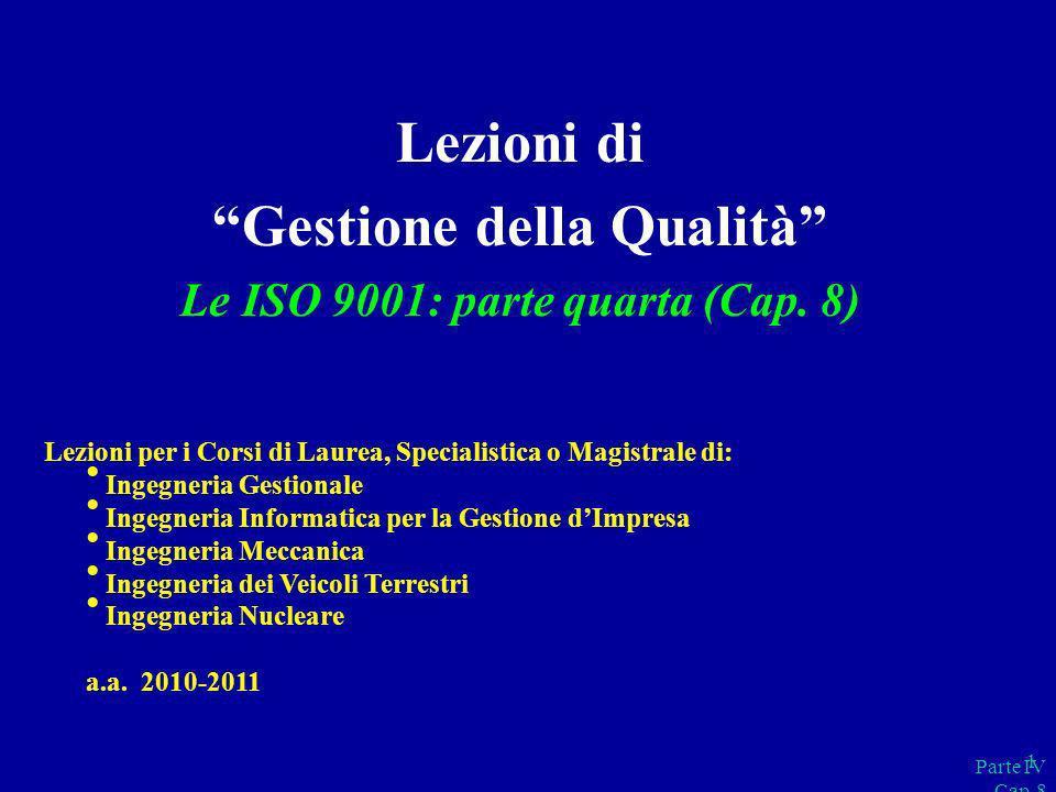 Lezioni di Gestione della Qualità Le ISO 9001: parte quarta (Cap. 8)