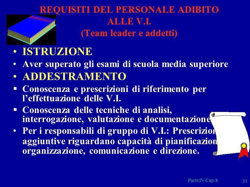 REQUISITI DEL PERSONALE ADIBITO ALLE V.I. (Team leader e addetti)