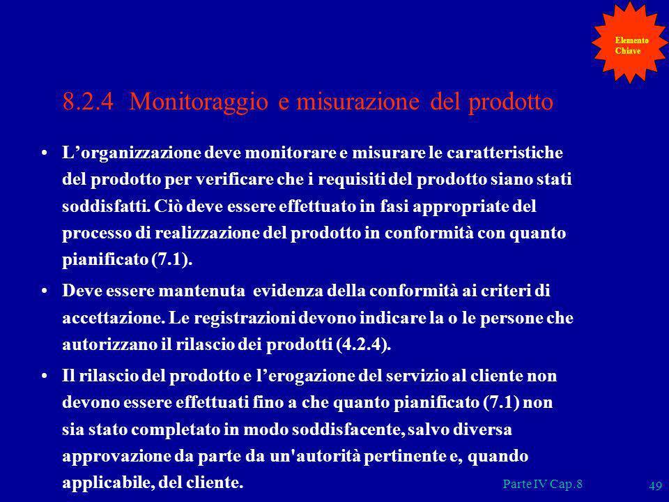 8.2.4 Monitoraggio e misurazione del prodotto