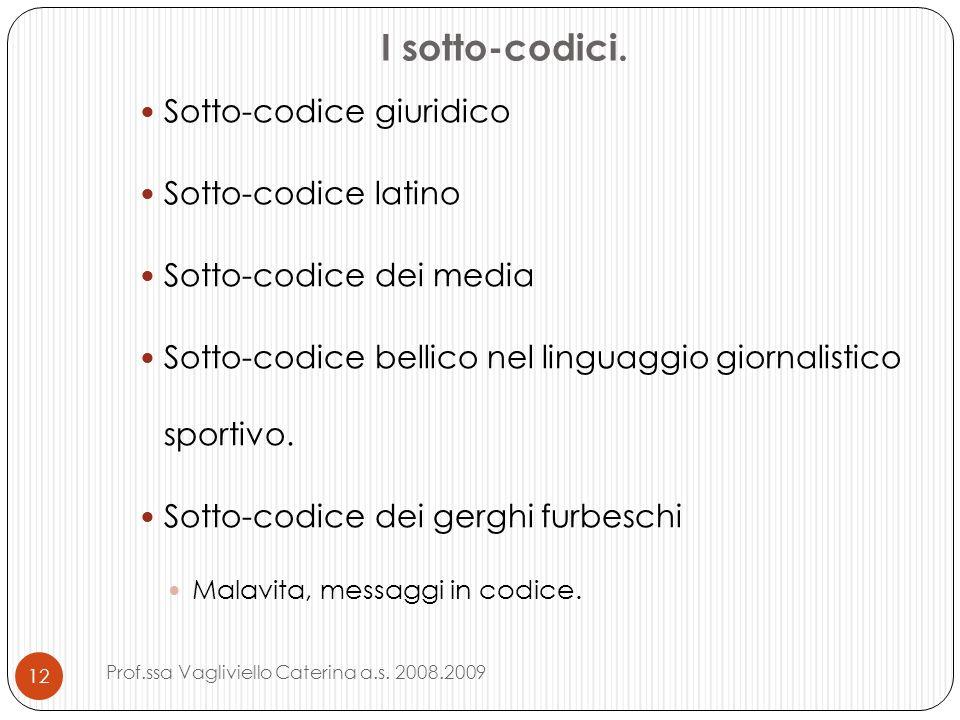 I sotto-codici. Sotto-codice giuridico Sotto-codice latino