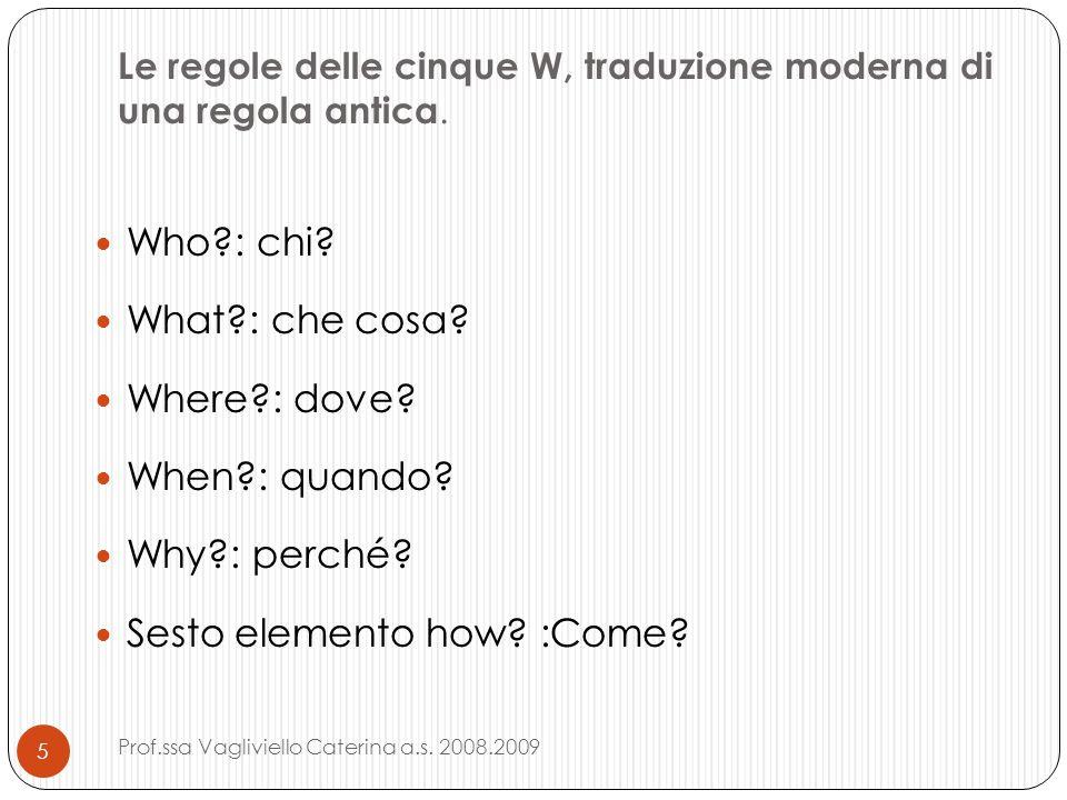Le regole delle cinque W, traduzione moderna di una regola antica.