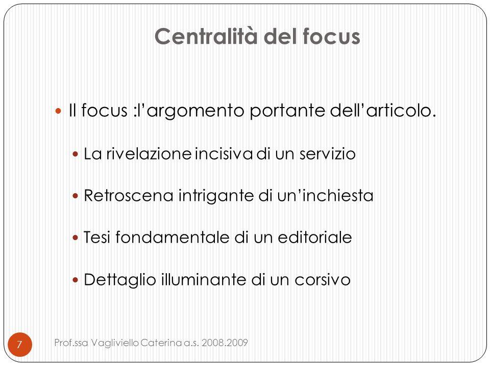 Centralità del focus Il focus :l'argomento portante dell'articolo.