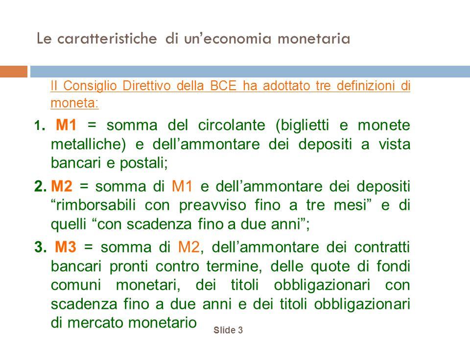 Le caratteristiche di un'economia monetaria