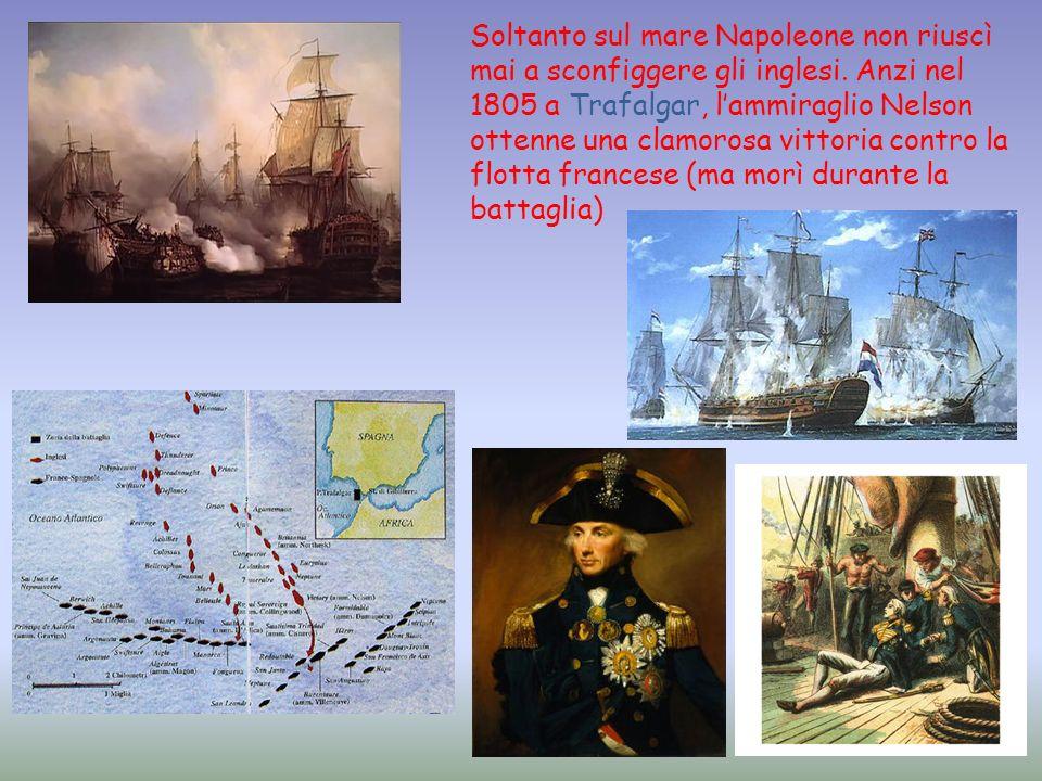 Soltanto sul mare Napoleone non riuscì mai a sconfiggere gli inglesi