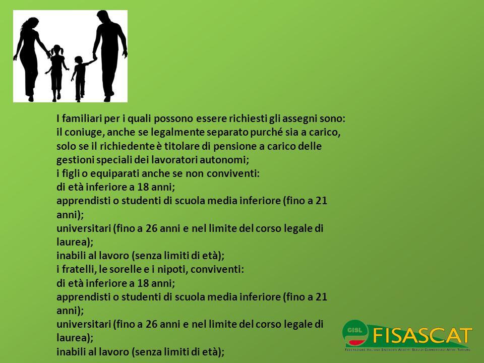I familiari per i quali possono essere richiesti gli assegni sono: