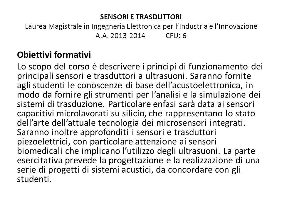 SENSORI E TRASDUTTORI Laurea Magistrale in Ingegneria Elettronica per l'Industria e l'Innovazione A.A. 2013-2014 CFU: 6