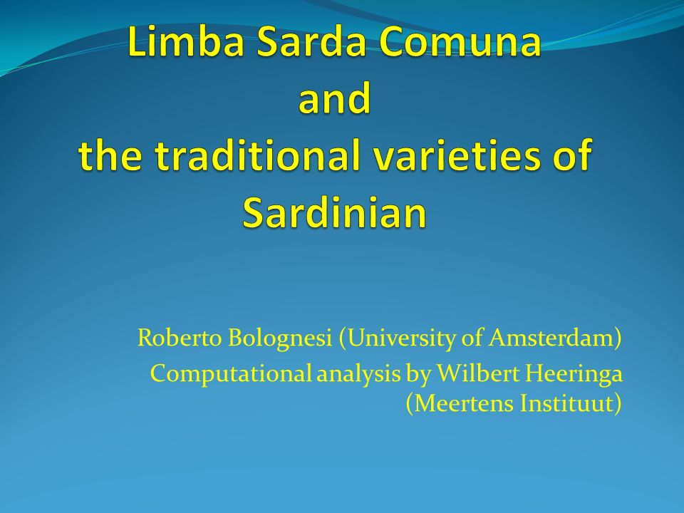 Limba Sarda Comuna and the traditional varieties of Sardinian