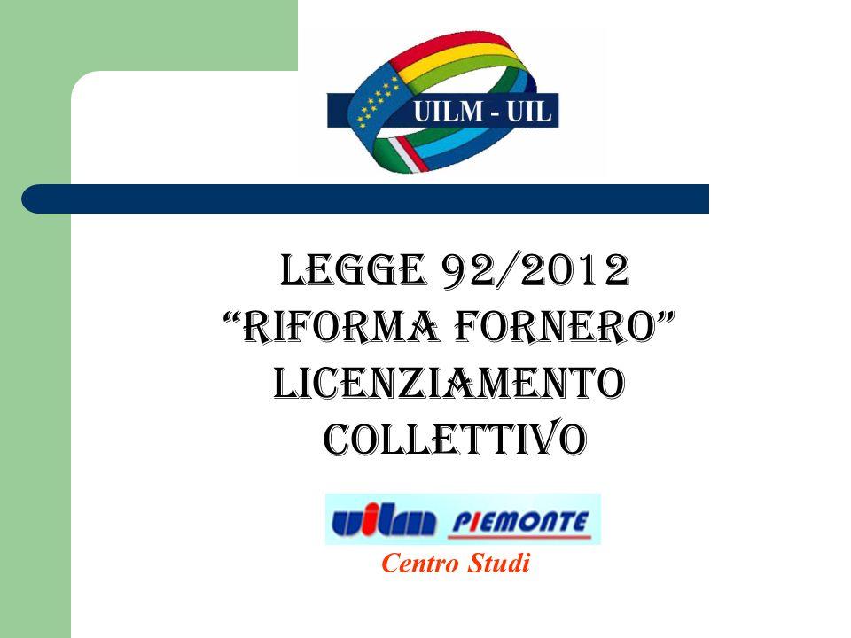 legge 92/2012 RIFORMA FORNERO LicenziamentO COLLETTIVO Centro Studi