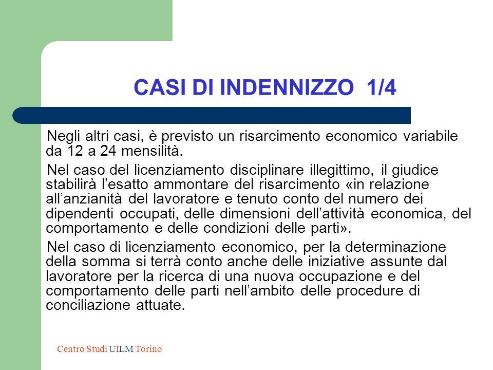 CASI DI INDENNIZZO 1/4 Negli altri casi, è previsto un risarcimento economico variabile da 12 a 24 mensilità.