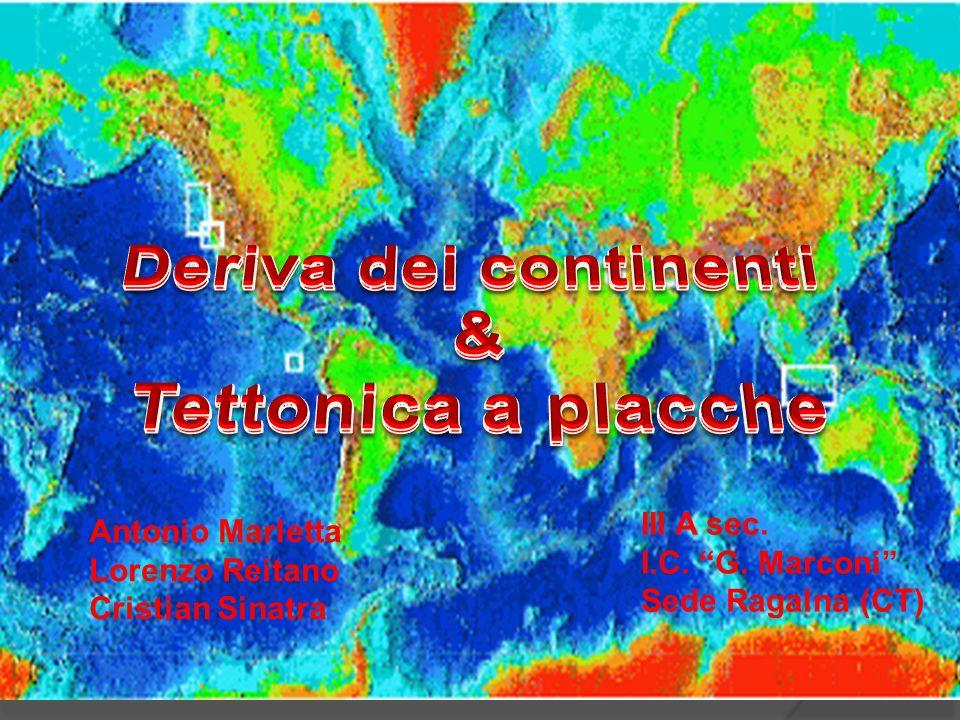 Deriva dei continenti & Tettonica a placche