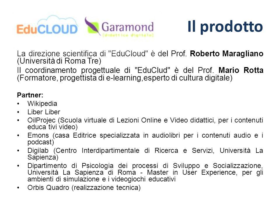 Il prodotto La direzione scientifica di EduCloud è del Prof. Roberto Maragliano (Università di Roma Tre)