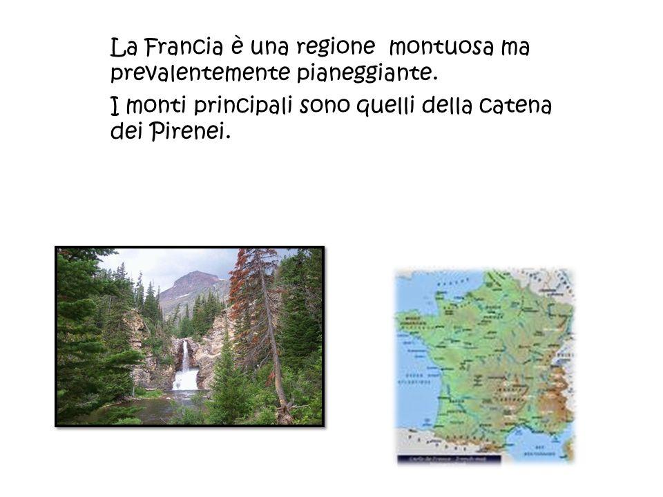 La Francia è una regione montuosa ma prevalentemente pianeggiante.