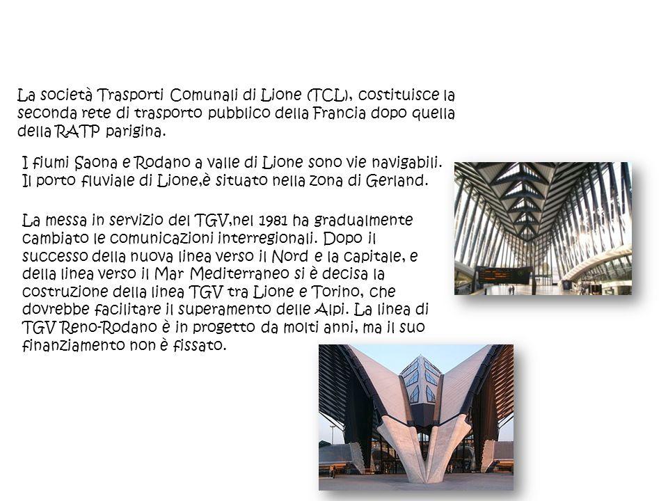 La società Trasporti Comunali di Lione (TCL), costituisce la seconda rete di trasporto pubblico della Francia dopo quella della RATP parigina.