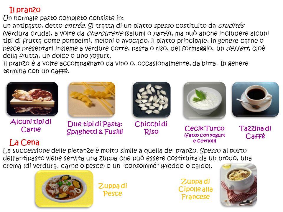 Il pranzo La Cena Un normale pasto completo consiste in: