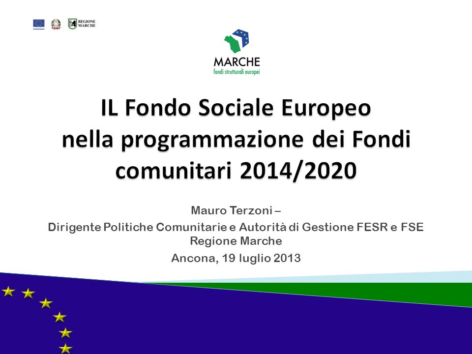 IL Fondo Sociale Europeo nella programmazione dei Fondi comunitari 2014/2020