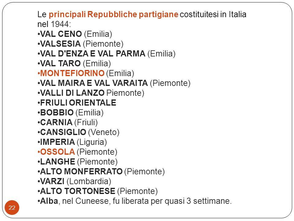 Le principali Repubbliche partigiane costituitesi in Italia nel 1944: