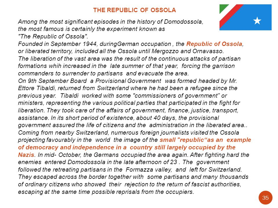 THE REPUBLIC OF OSSOLAAmong the most significant episodes in the history of Domodossola, the most famous is certainly the experiment known as.