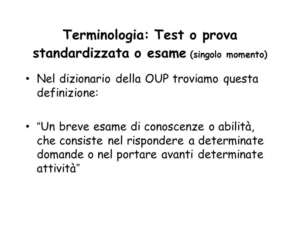 Terminologia: Test o prova standardizzata o esame (singolo momento)