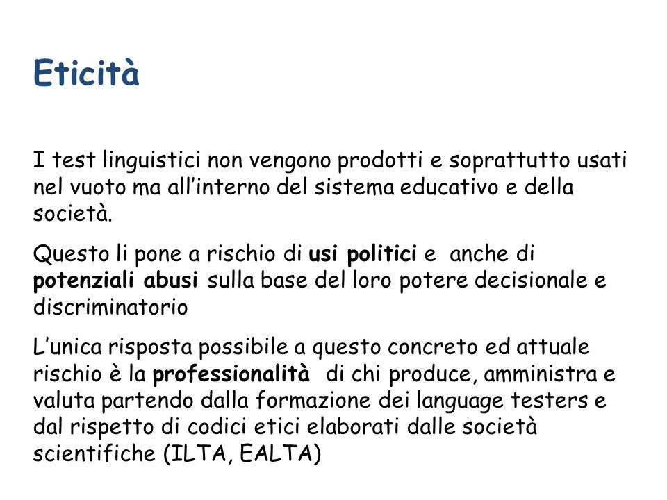Eticità I test linguistici non vengono prodotti e soprattutto usati nel vuoto ma all'interno del sistema educativo e della società.