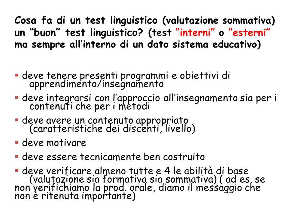 Cosa fa di un test linguistico (valutazione sommativa) un buon test linguistico (test interni o esterni ma sempre all'interno di un dato sistema educativo)