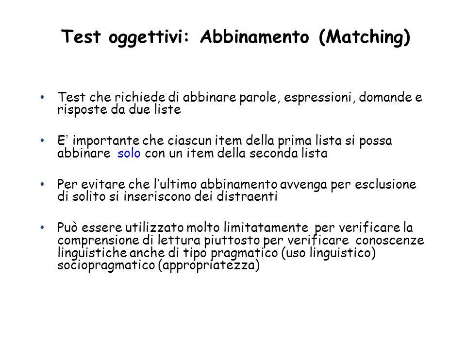 Test oggettivi: Abbinamento (Matching)