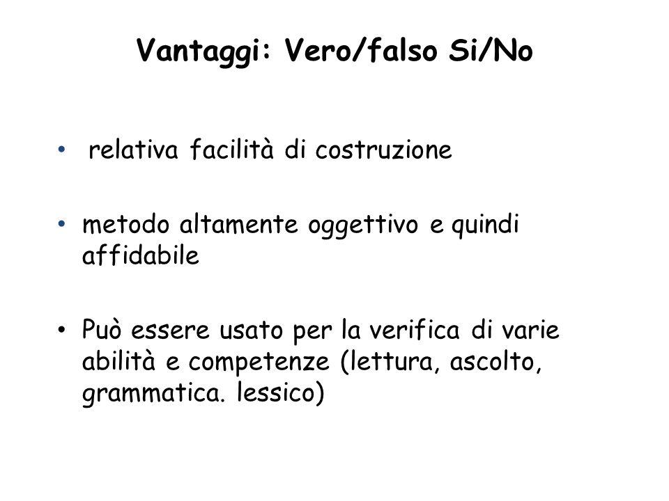 Vantaggi: Vero/falso Si/No