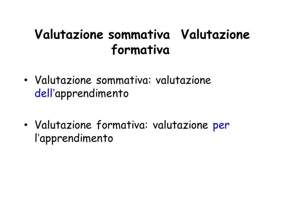 Valutazione sommativa Valutazione formativa