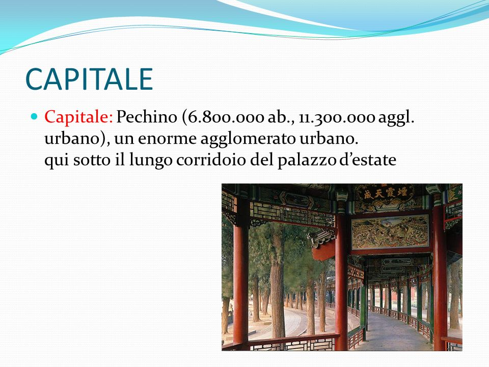 CAPITALE Capitale: Pechino (6.800.000 ab., 11.300.000 aggl.