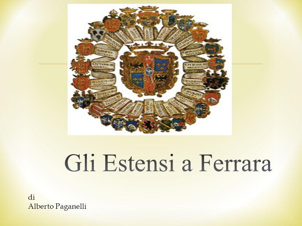 Gli Estensi a Ferrara di Alberto Paganelli